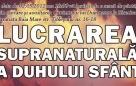 Lucrarea supranaturala a Duhului Sfant