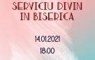 Serviciu divin în biserică – 14.01.2021