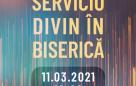 Serviciu divin în biserică – 11.03.2021